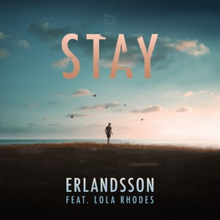 Erlandsson - Stay (feat. Lola Rhodes) - Single