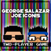 Two-Player Game - George Salazar & Joe Iconis