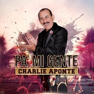 Pa' Mi Gente – Charlie Aponte