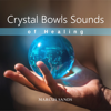 Marcus Sands - Crystal Bowls Sounds of Healing artwork
