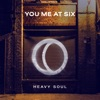 Heavy Soul - Single, You Me At Six