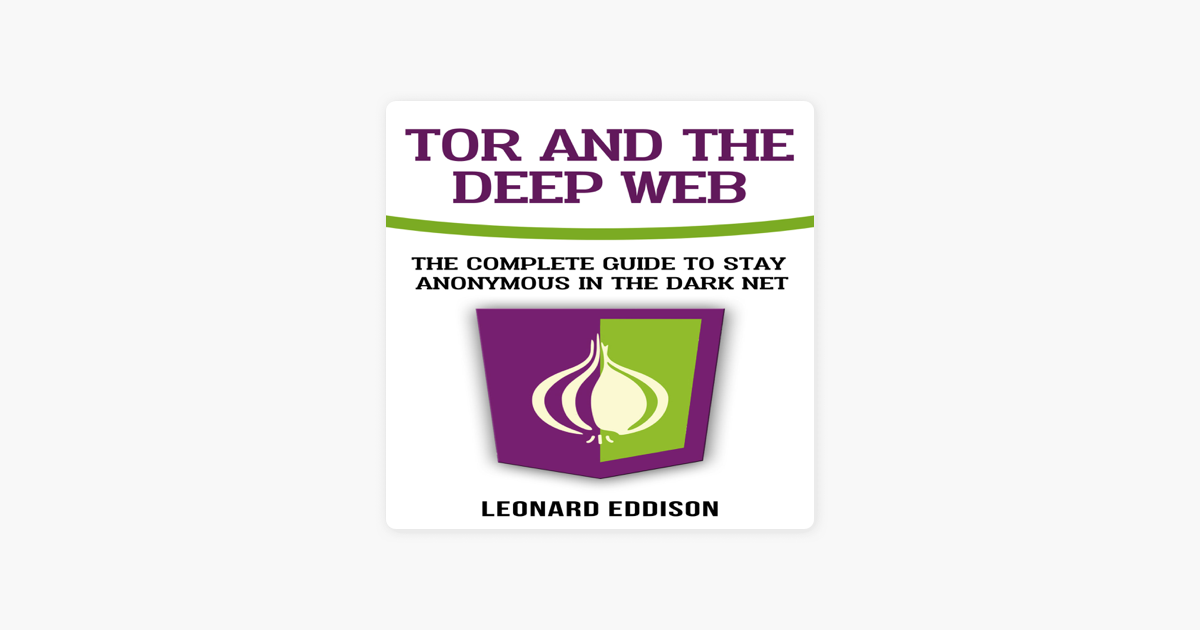 Tor and the Deep Web: The Complete Guide to Stay Anonymous in the Dark Net  (Unabridged)