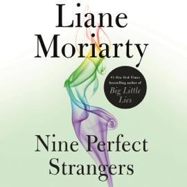 Nine Perfect Strangers (Unabridged) - Liane Moriarty mp3 download