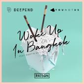 Woke up in Bangkok (feat. Martin Gallop) - Deepend & YOUNOTUS