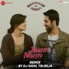 Nazm Nazm DJ Akhil Talreja Remix Single