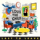 Last to Leave (feat. Caroline Ailin) - Louis The Child