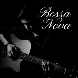 Bossa Nova 22 - A Unique Blend of Cool Jazz, Samba, Latin Music & Bossa  Nova for a Romantic Dinner by Lounge Bossa Nova Lovers