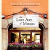 The Lost Art of Mixing (Unabridged) AudioBook Download