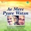 Ae Mere Pyare Watan Single