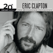 20th Century Masters - The Millennium Collection: The Best of Eric Clapton - Eric Clapton - Eric Clapton