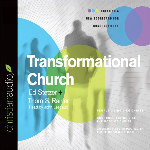 Transformational Church Creating A New Scorecard For Congregations