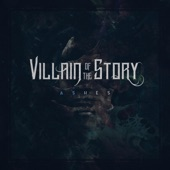 Villain Of The Story - Ashes