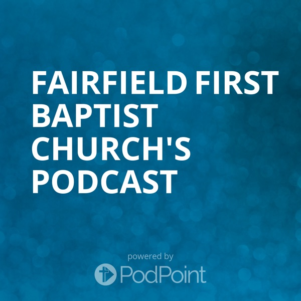 Fairfield First Baptist Church's Podcast
