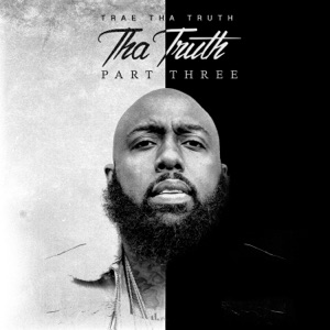 "Trae tha Truth - I'm On 3.0 feat. T.I., Dave East, Tee Grizzley, Royce da 5'9"", Curren$y, DRAM, Snoop Dogg, Fabolous, Rick Ross, Chamillionaire, G-Eazy, Styles P, E-40, Mark Morrison & Gary Clark Jr."