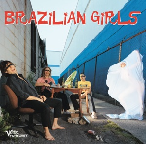 Brazilian Girls - Don't Stop
