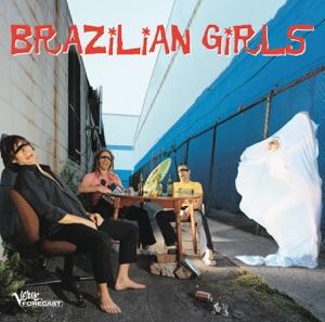 Brazilian Girls - Don't Stop