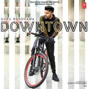 Downtown - Guru Randhawa & Vee - Guru Randhawa & Vee