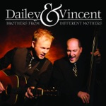 Dailey & Vincent - Please Don't Let Our Sweet Love Die
