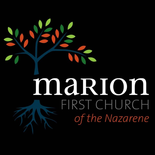 Marion First Church Of The Nazarene By Mfcn On Apple Podcasts
