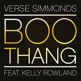 Boo Thang Feat Kelly Rowland Single By Verse Simmonds On Apple