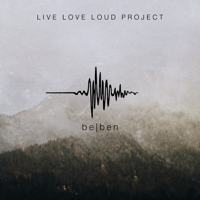 Live Love Loud Project - Beben (Live) artwork