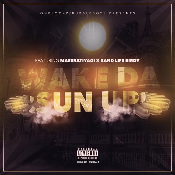 Wake da Sun Up (feat  maseratiyagi & Band Life Birdy) - Single by Cuddie  Vel