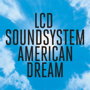 american dream – LCD Soundsystem