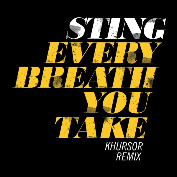 Every Breath You Take (KHURSOR Remix) - Single