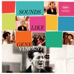 Gene Vincent - I Can't Believe You Want To Leave