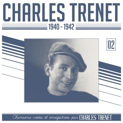 1940 - 1942 (Remasterisé en 2017) - Charles Trénet