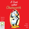 A Duck Called Chatsworth (Unabridged)