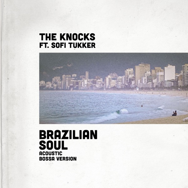 Brazilian Soul (feat. Sofi Tukker) [Acoustic Bossa Version] - Single