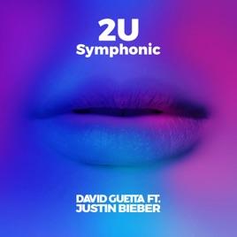 2U (feat. Justin Bieber) [Symphonic] - Single David Guetta
