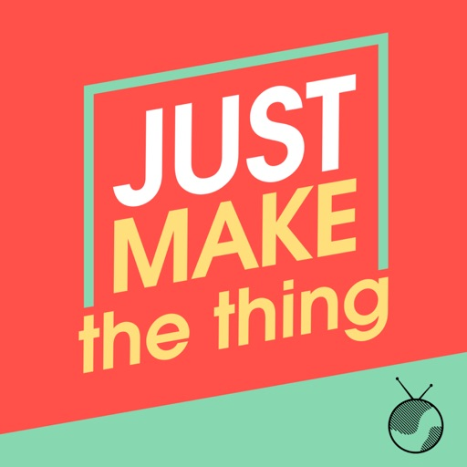Cover image of Just Make The Thing