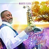 Marcus Click - Brand New Day (feat. Alissia) feat. Alissia
