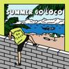 Summer Go Loco - EP - Loco