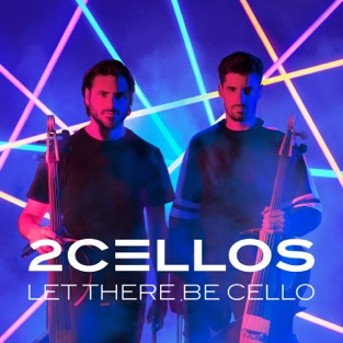 2CELLOS – Let There Be Cello [iTunes Plus AAC M4A]
