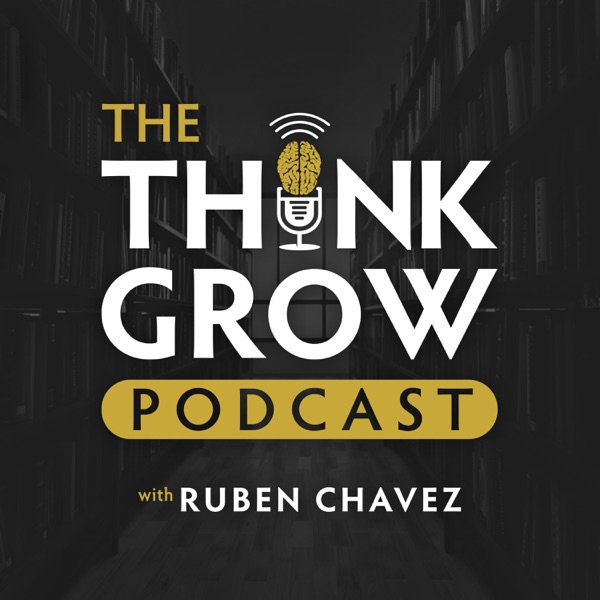 The Think Grow Podcast