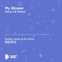 My Blower (Punky Jones & DJ Esco Unofficial Remix) [Juicy J & Future] - Single Mp3 Download