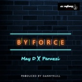 May D - By Force (feat. Peruzzi)