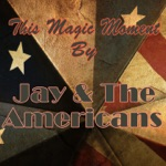 Jay & The Americans - Come a Little Bit Closer (Rerecorded)