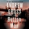 Andrew Gross - Button Man (Unabridged)  artwork