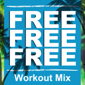 Free Free Free (Extended Workout Mix)