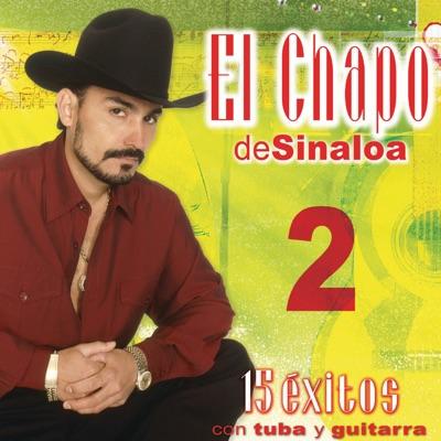 15 Éxitos Con Tuba y Guitarra, Vol. 2 - El Chapo De Sinaloa