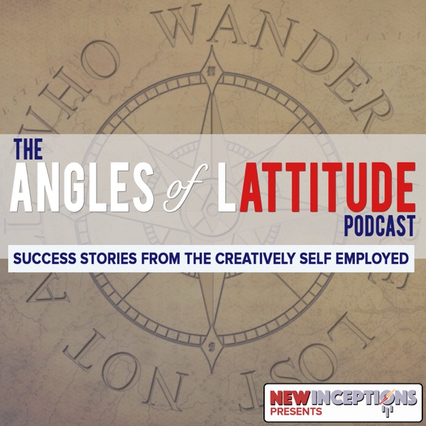The Angles of Lattitude Podcast | Learn from the Successes of the Creatively Self Employed | How-To | Inspiration | Mindset