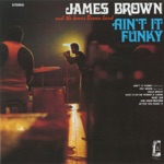 James Brown & The James Brown Band - Ain't It Funky Now, Pts. 1 & 2