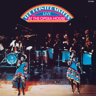 The Pointer Sisters - Live At the Opera House - Pointer Sisters