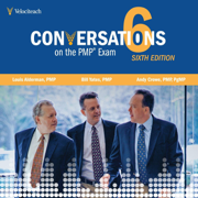 Conversations on the PMP Exam (Sixth Edition) - Andy Crowe, Bill Yates & Louis Alderman - Andy Crowe, Bill Yates & Louis Alderman