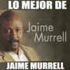 Jaime Murrell - Toma Mi Mano