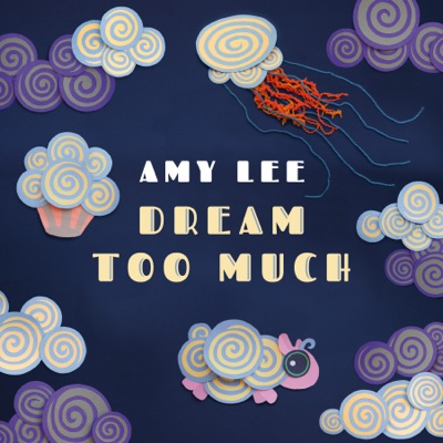 Dream Too Much - Amy Lee